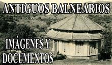 Enlace a la página de Antiguos Balnearios